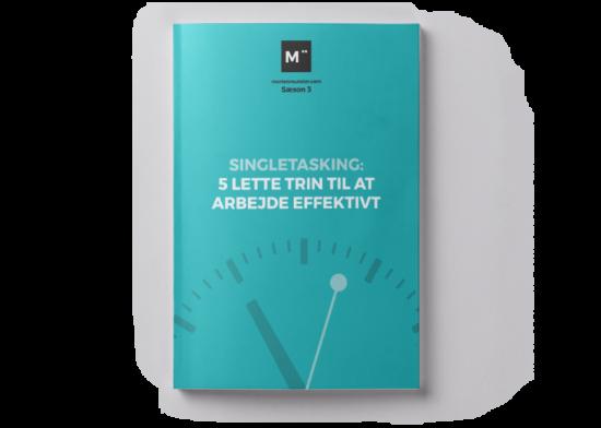 Singletasking: 5 lette trin til at arbejde effektivt
